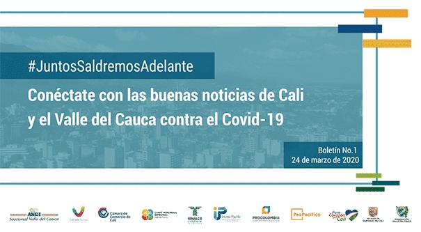 #JuntosSaldremosAdelante Conéctate con las buenas noticias de Cali y el Valle del Cauca contra el Covid19 – Boletín #1, Invest Pacific